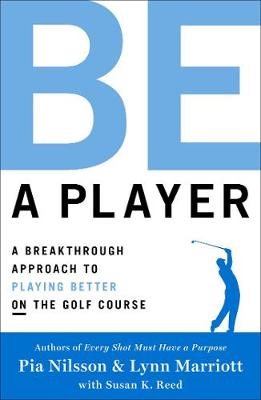 Be a Player: A Breakthrough Approach to Playing Better ON th...