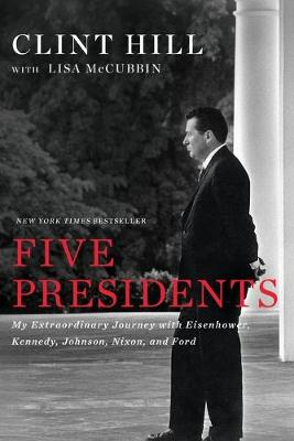 Five Presidents: My Extraordinary Journey with Eisenhower, K...
