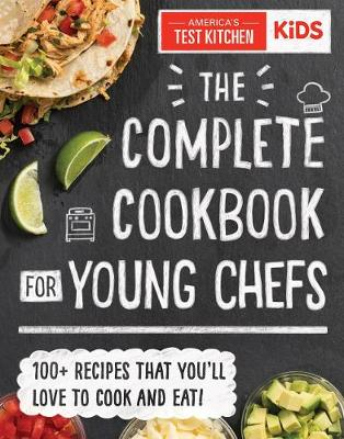 The Complete Cookbook for Young Chefs: 100+ Recipes that You...