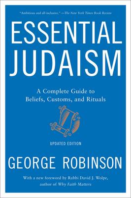 Essential Judaism: Updated Edition: A Complete Guide to Beli...
