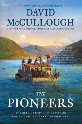 Pioneers, The: The Heroic Story of the Settlers Who Brought ...
