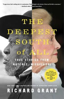 Deepest South of All, The: True Stories from Natchez, Missis...