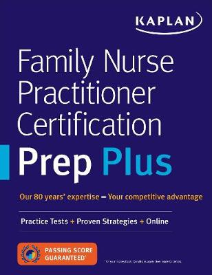 Family Nurse Practitioner Certification Prep Plus: Proven St...