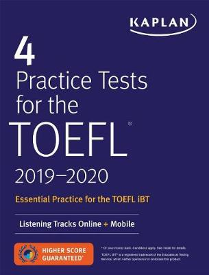 4 Practice Tests for the TOEFL 2019-2020: Listening Tracks O...
