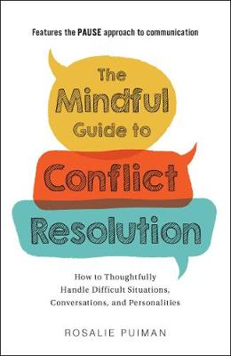 Mindful Guide to Conflict Resolution, The: How to Thoughtful...