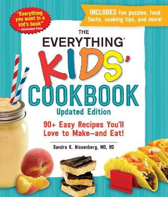 Everything Kids' Cookbook, Updated Edition, The: 90+ E...