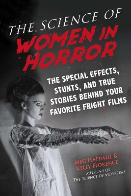 Science of Women in Horror, The: The Special Effects, Stunts...