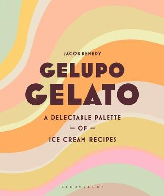 Gelupo Gelato: A delectable palette of ice cream recipes
