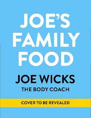 Joe's Family Food: 100 Delicious, Easy Recipes to Enjo...