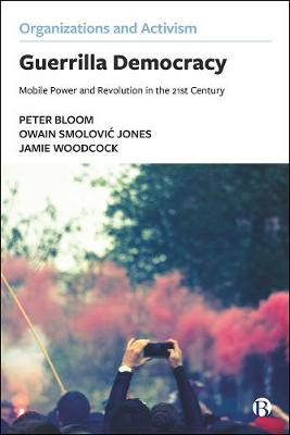 Guerrilla Democracy: Mobile Power and Revolution in the 21st...