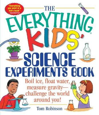 Everything Kids' Science Experiments Book, The: Boil I...