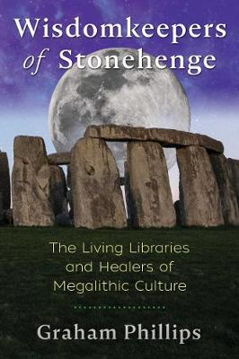 Wisdomkeepers of Stonehenge: The Living Libraries and Healer...