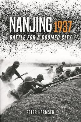 Nanjing 1937: Battle for a Doomed City
