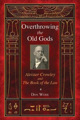 Overthrowing the Old Gods: Aleister Crowley and the Book of ...