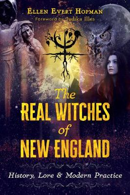Real Witches of New England, The: History, Lore, and Modern ...