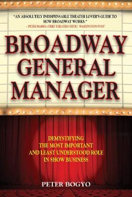 Broadway General Manager: Demystifying the Most Important an...