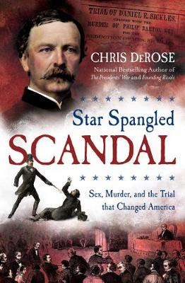 Star Spangled Scandal: Sex, Murder, and the Trial that Chang...