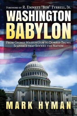 Washington Babylon: From George Washington to Donald Trump, ...