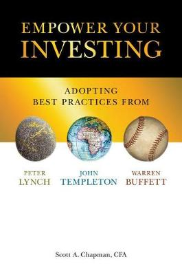 Empower Your Investing: Adopting Best Practices From John Templeton, Peter Lynch, and Warren Buffett