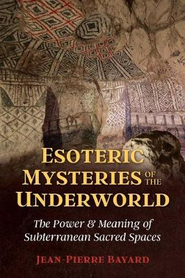 Esoteric Mysteries of the Underworld: The Power and Meaning ...