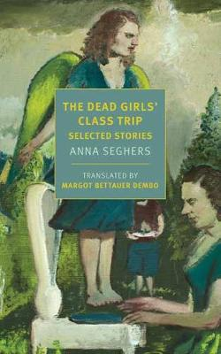 Dead Girls' Class Trip, The: Selected Stories
