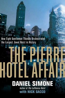 Pierre Hotel Affair, The: How Eight Gentleman Thieves Orches...