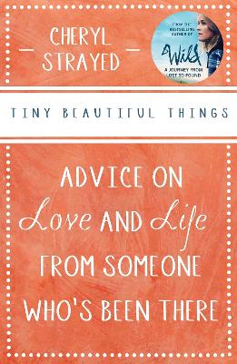 Tiny Beautiful Things: Advice on Love and Life from Someone ...