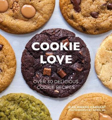 Cookie Love: Over 30 Delicious Cookie Recipes