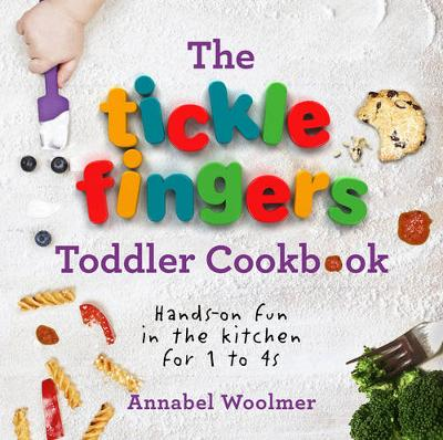 Tickle Fingers Toddler Cookbook, The: Hands-on Fun in the Ki...