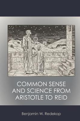 Common Sense and Science from Aristotle to Reid