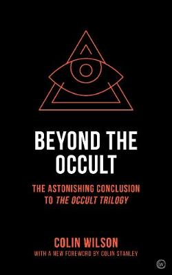 Beyond the Occult: The Astonishing Conclusion to<i>The Occul...