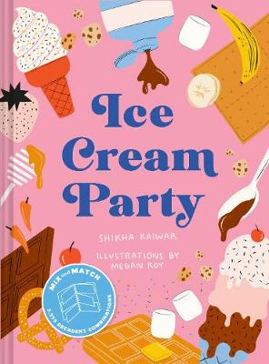 Ice Cream Party: Mix and Match to Create 3,375 Decadent Comb...
