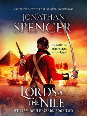 Lords of the Nile: An epic Napoleonic adventure of invasion ...