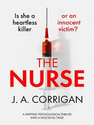 Nurse, The: A gripping psychological thriller with a shockin...