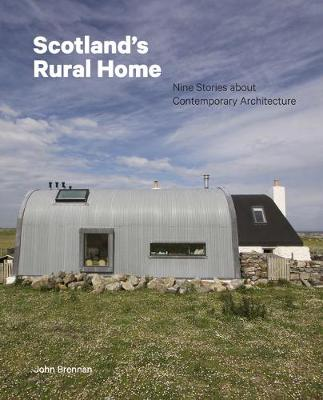 Scotland's Rural Home: Nine Stories about Contemporary...