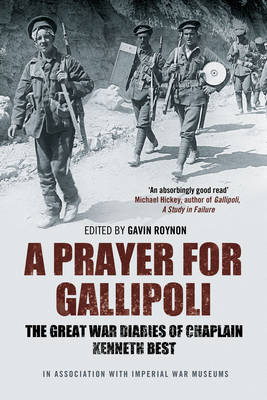 Prayer for Gallipoli, A: The Great War Diaries of Chaplain K...