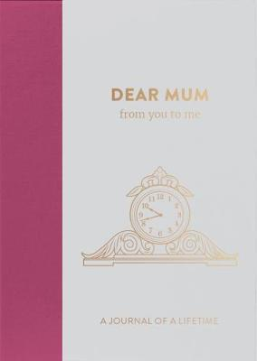 Dear Mum, from you to me: Timeless Edition