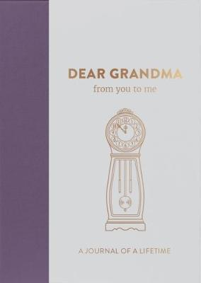 Dear Grandma, from you to me: Timeless Edition