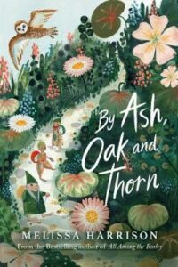 Signed Bookplate Edition: By Ash, Oak and Thorn