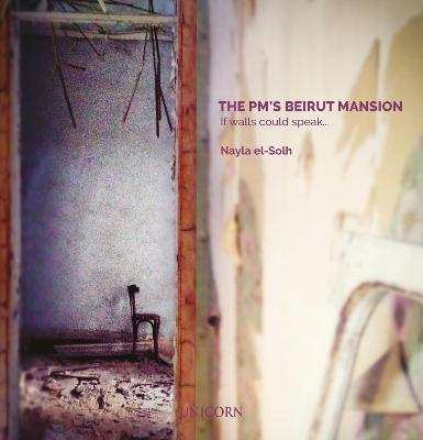 PM's Beirut Mansion, The: If Walls Could Speak