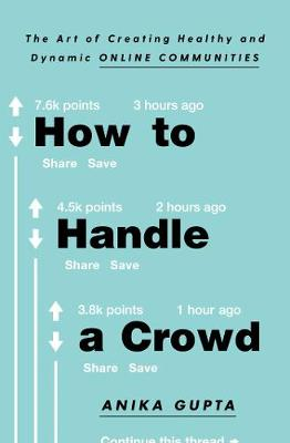 How to Handle a Crowd: The Art of Creating Healthy and Dynam...