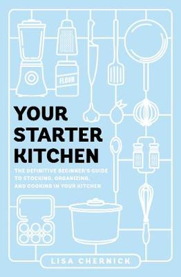 Your Starter Kitchen: The Definitive Beginner's Guide ...