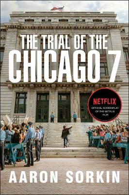 Trial of the Chicago 7: The Screenplay, The