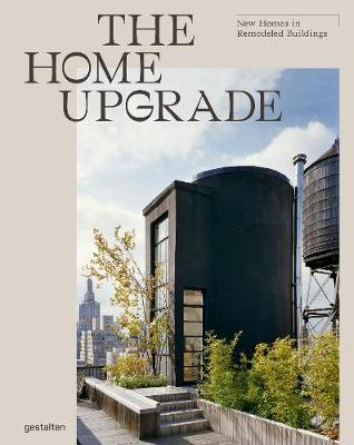Home Upgrade, The: New Homes in Remodeled Buildings
