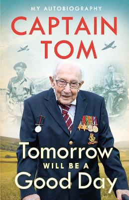 Tomorrow Will Be A Good Day: My Autobiography – The Sunday Times No 1 Bestseller