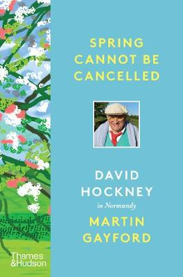 Spring Cannot be Cancelled: David Hockney in Normandy –...