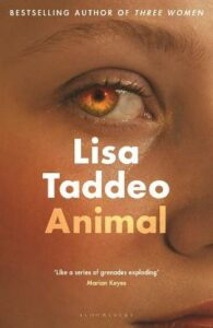 Animal: The instant Sunday Times bestseller from the author of Three Women