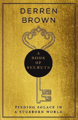 Book of Secrets, A: Finding Solace in a Stubborn World