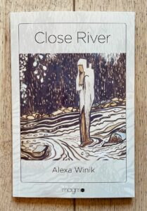 Close River by Alexa Winik
