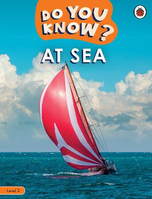 Do You Know? Level 2 – At Sea